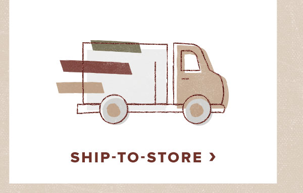 Ship to Store